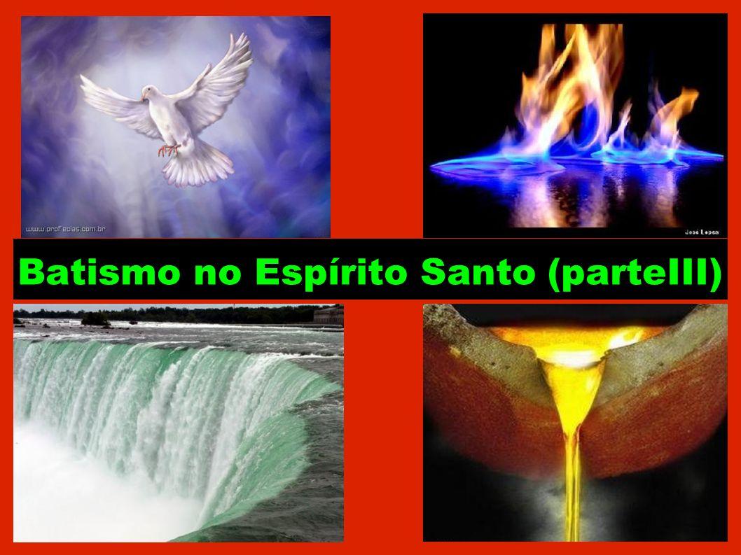 Batismo no Espírito Santo (parteIII)