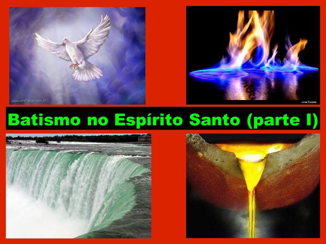 Batismo no Espírito Santo (parte I)