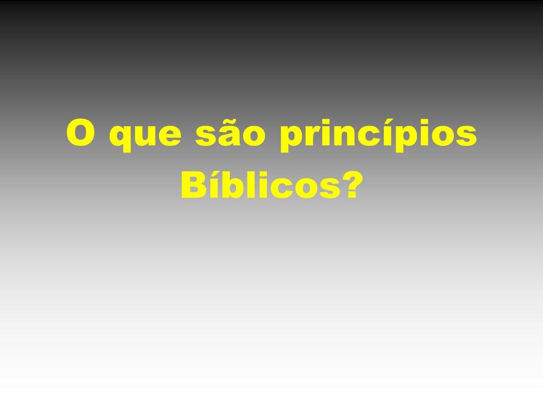 O que são princípios Bíblicos?
