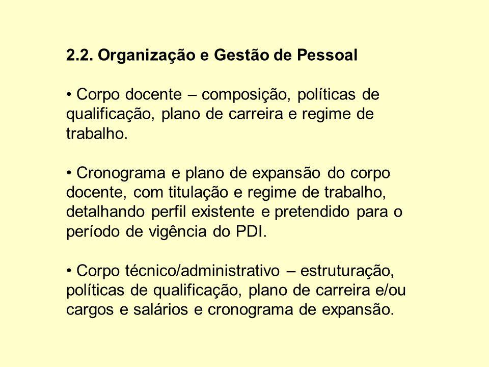 2.2. Organização e Gestão de Pessoal Corpo docente – composição, políticas de qualificação, plano de carreira e regime de trabalho. Cronograma e plano
