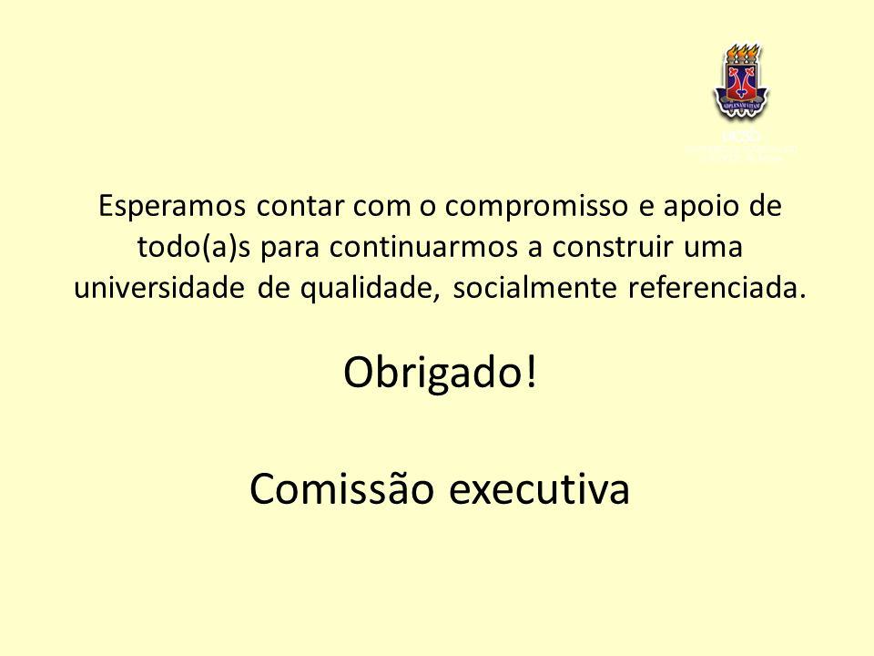 Esperamos contar com o compromisso e apoio de todo(a)s para continuarmos a construir uma universidade de qualidade, socialmente referenciada. Obrigado