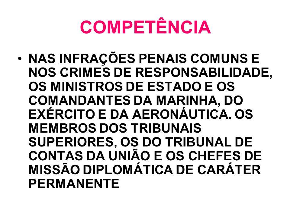 COMPETÊNCIA NAS INFRAÇÕES PENAIS COMUNS E NOS CRIMES DE RESPONSABILIDADE, OS MINISTROS DE ESTADO E OS COMANDANTES DA MARINHA, DO EXÉRCITO E DA AERONÁU