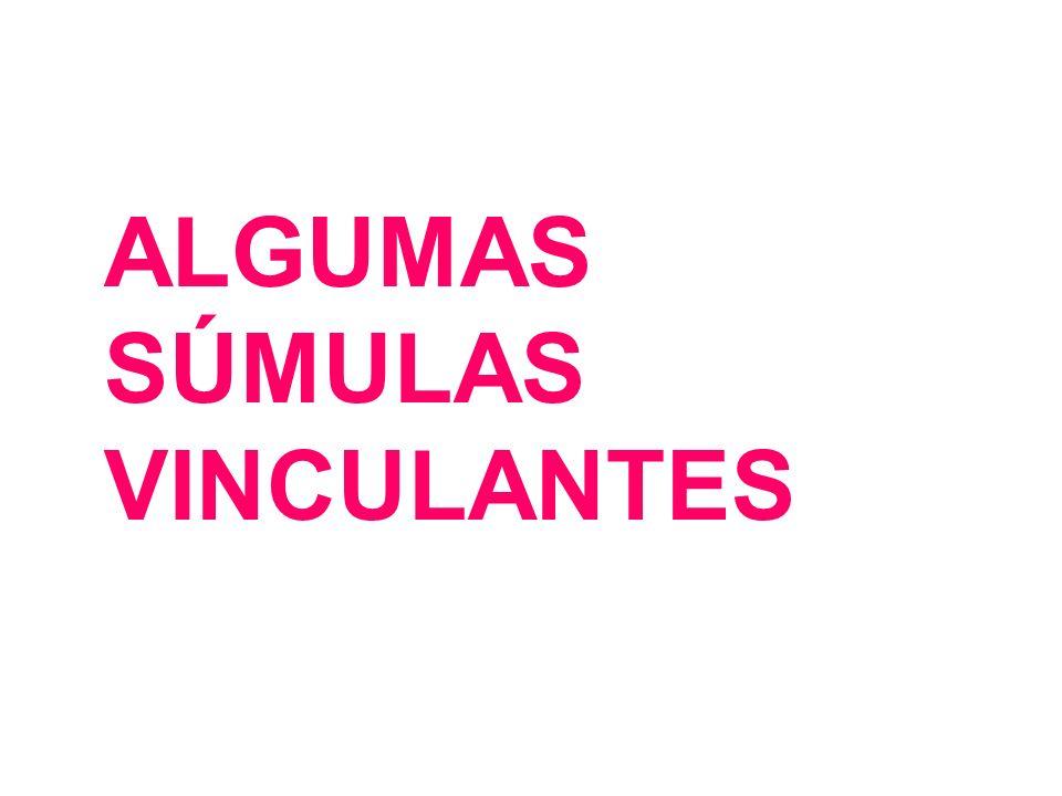 ALGUMAS SÚMULAS VINCULANTES