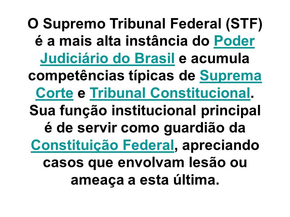 O Supremo Tribunal Federal (STF) é a mais alta instância do Poder Judiciário do Brasil e acumula competências típicas de Suprema Corte e Tribunal Cons