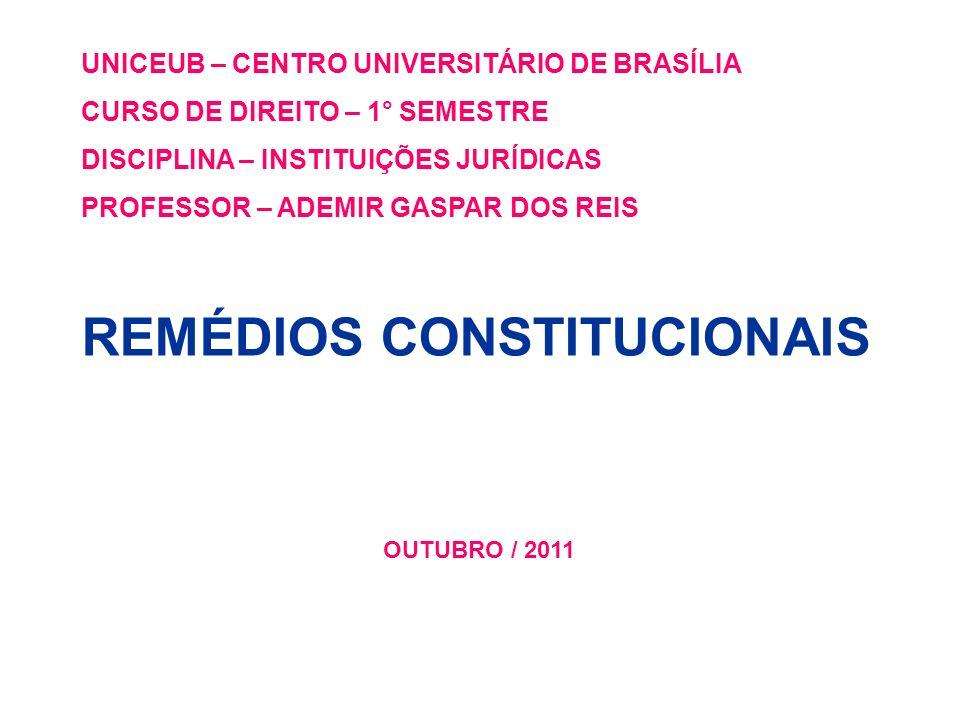 UNICEUB – CENTRO UNIVERSITÁRIO DE BRASÍLIA CURSO DE DIREITO – 1° SEMESTRE DISCIPLINA – INSTITUIÇÕES JURÍDICAS PROFESSOR – ADEMIR GASPAR DOS REIS REMÉD