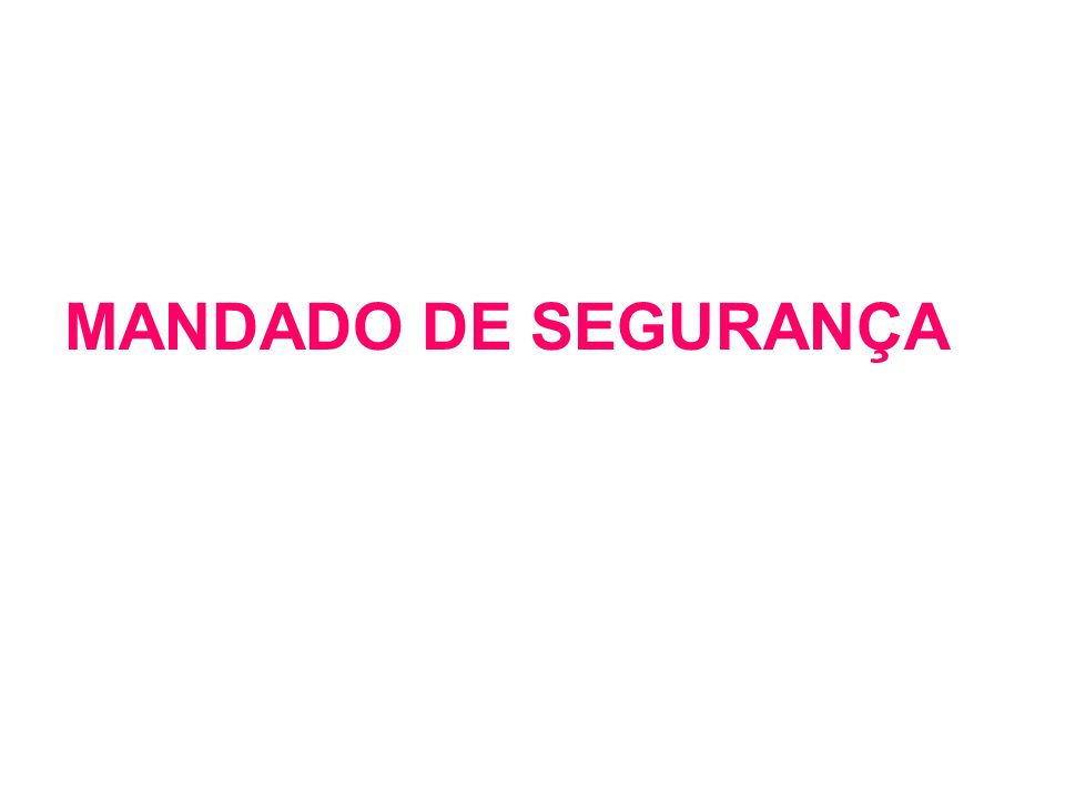 MANDADO DE SEGURANÇA