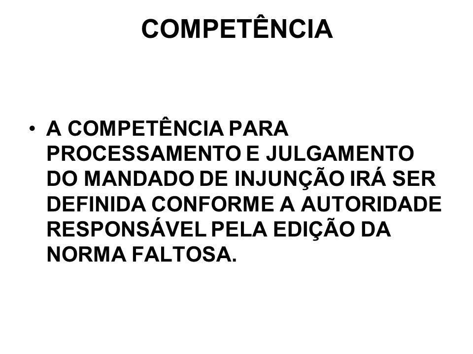 COMPETÊNCIA A COMPETÊNCIA PARA PROCESSAMENTO E JULGAMENTO DO MANDADO DE INJUNÇÃO IRÁ SER DEFINIDA CONFORME A AUTORIDADE RESPONSÁVEL PELA EDIÇÃO DA NOR