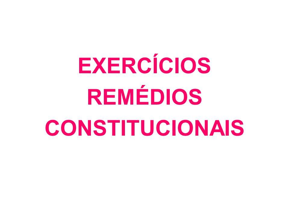 EXERCÍCIOS REMÉDIOS CONSTITUCIONAIS