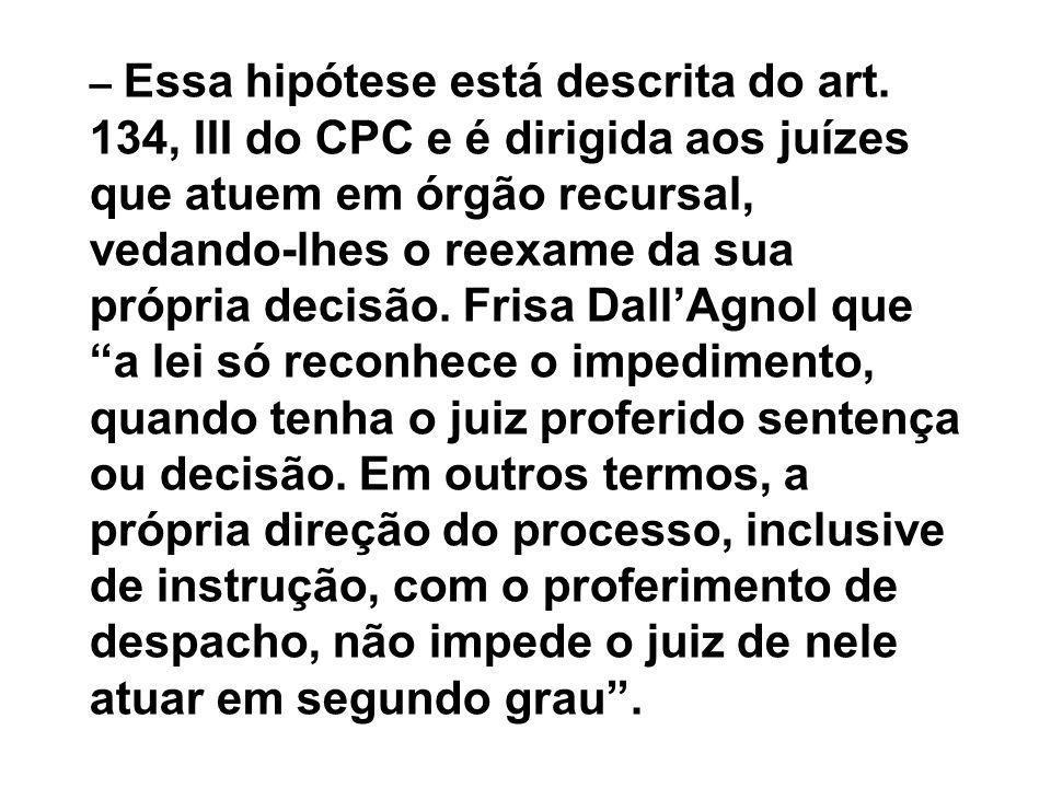 – Essa hipótese está descrita do art.