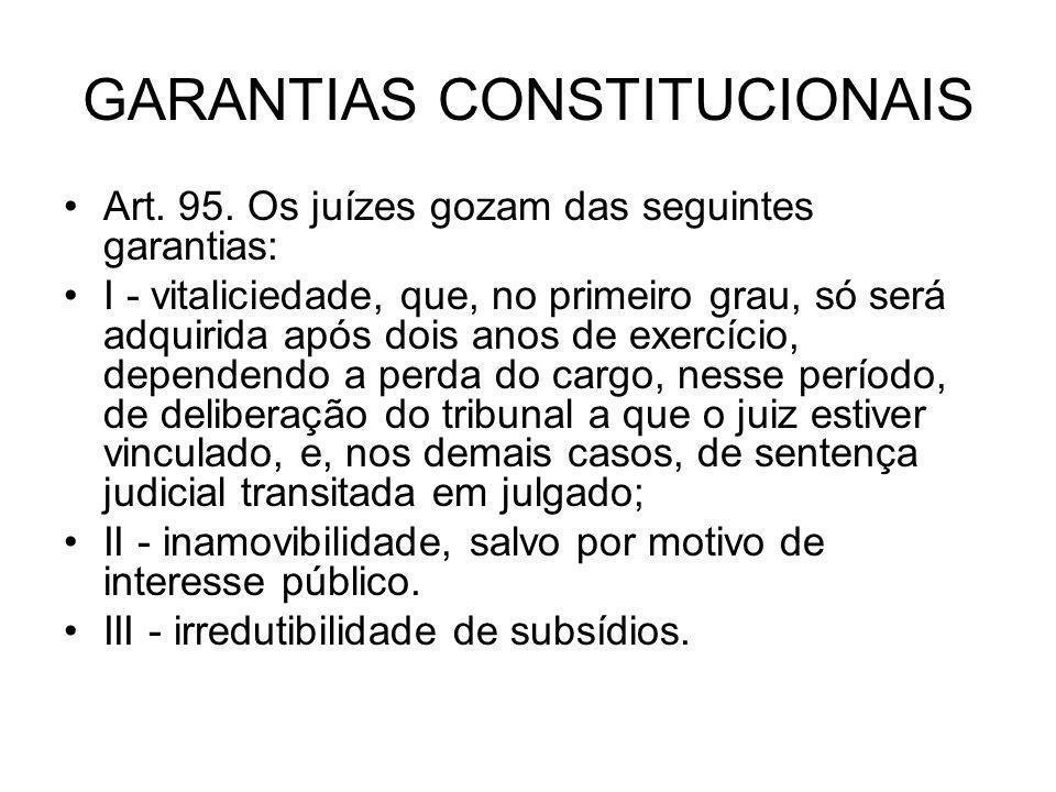 GARANTIAS CONSTITUCIONAIS Art.95.