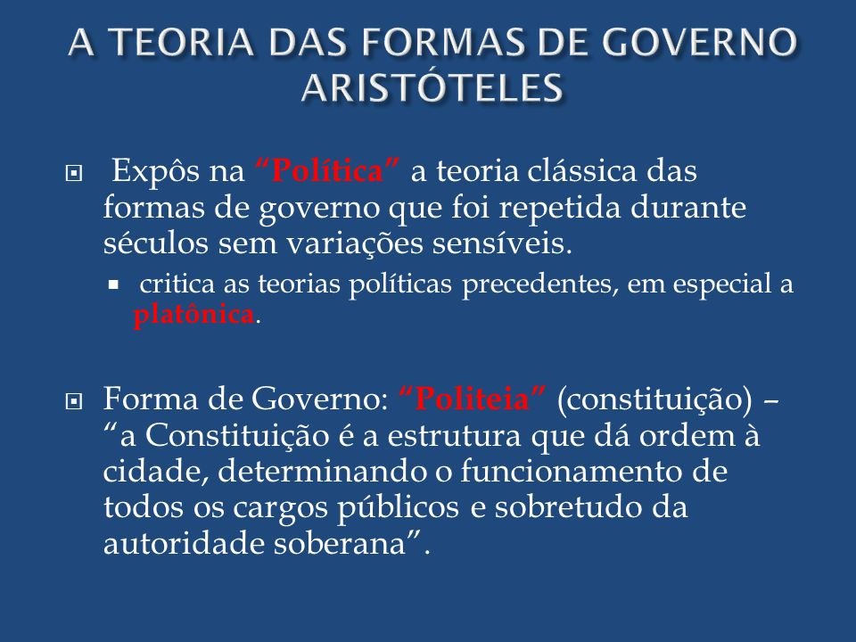 Expôs na Política a teoria clássica das formas de governo que foi repetida durante séculos sem variações sensíveis. critica as teorias políticas prece