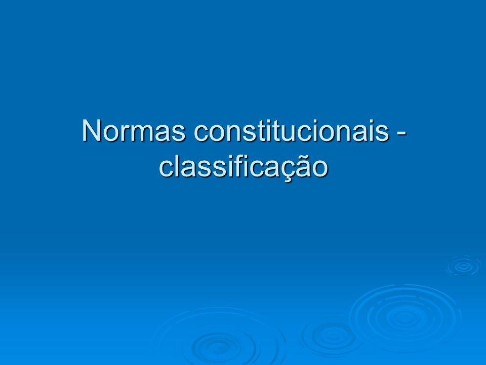 Normas constitucionais - classificação