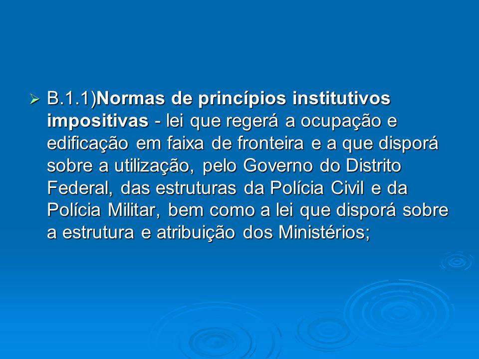 B.1.1)Normas de princípios institutivos impositivas - lei que regerá a ocupação e edificação em faixa de fronteira e a que disporá sobre a utilização,