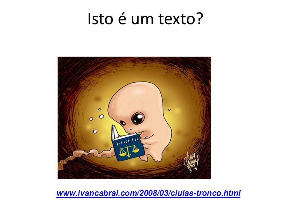 Isto é um texto? www.ivancabral.com/2008/03/clulas-tronco.html