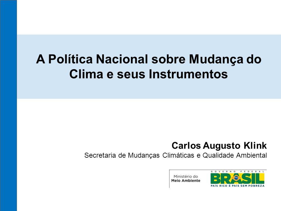 Política Nacional de Mudança do Clima Meta de Redução 36,1 - 38,9% de GEE até 2020 Ministério do Meio Ambiente Projeção de emissões de GEE no Brasil no cenário tendencial e com a aplicação da meta de redução de emissões