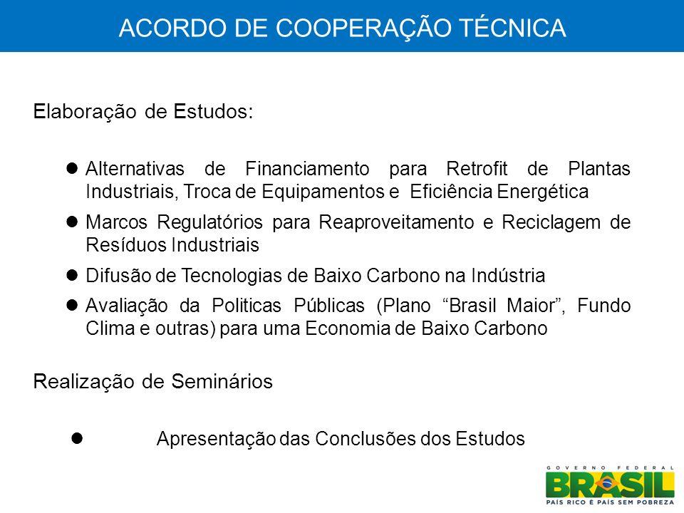 ACORDO DE COOPERAÇÃO TÉCNICA Elaboração de Estudos: Alternativas de Financiamento para Retrofit de Plantas Industriais, Troca de Equipamentos e Eficiê