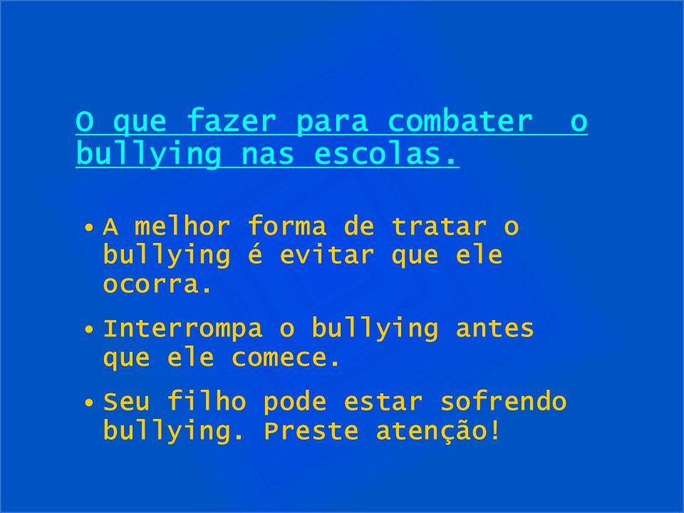 A melhor forma de tratar o bullying é evitar que ele ocorra. Interrompa o bullying antes que ele comece. Seu filho pode estar sofrendo bullying. Prest