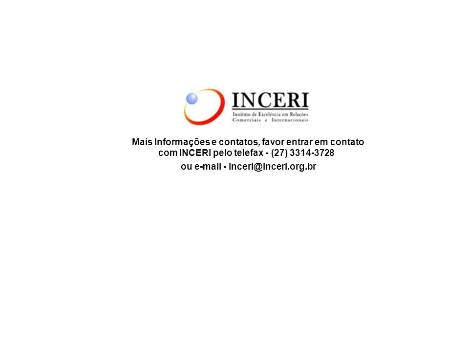 Mais Informações e contatos, favor entrar em contato com INCERI pelo telefax - (27) 3314-3728 ou e-mail - inceri@inceri.org.br