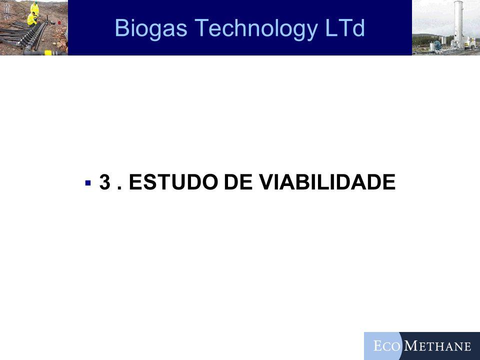 Biogas Technology LTd 3. ESTUDO DE VIABILIDADE