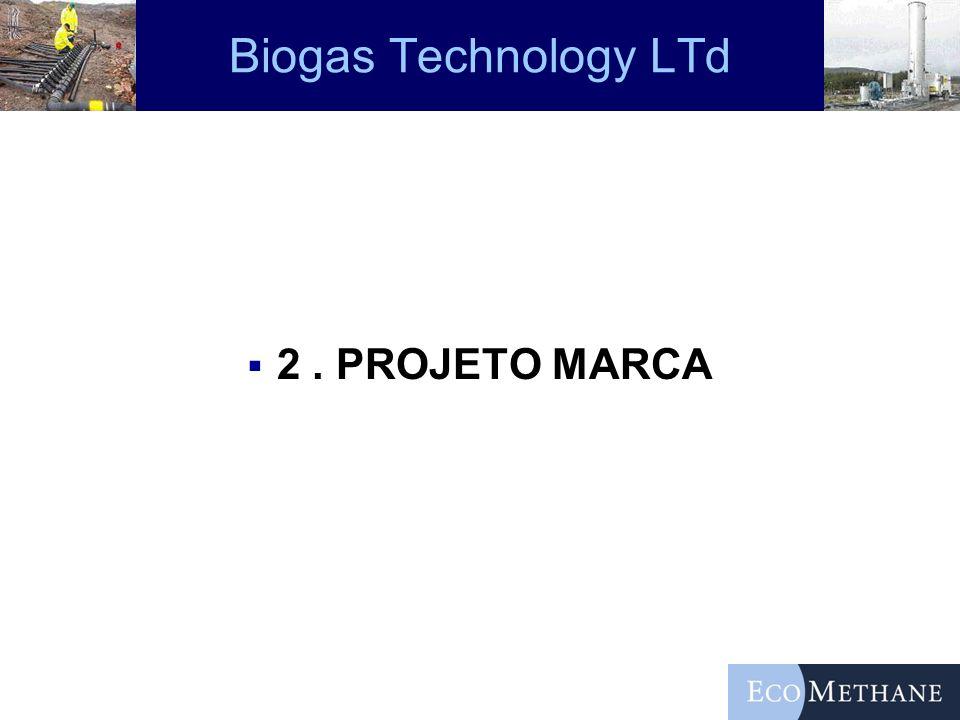 Biogas Technology LTd 2. PROJETO MARCA