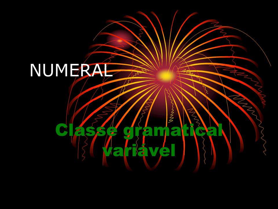 NUMERAL Classe gramatical variável