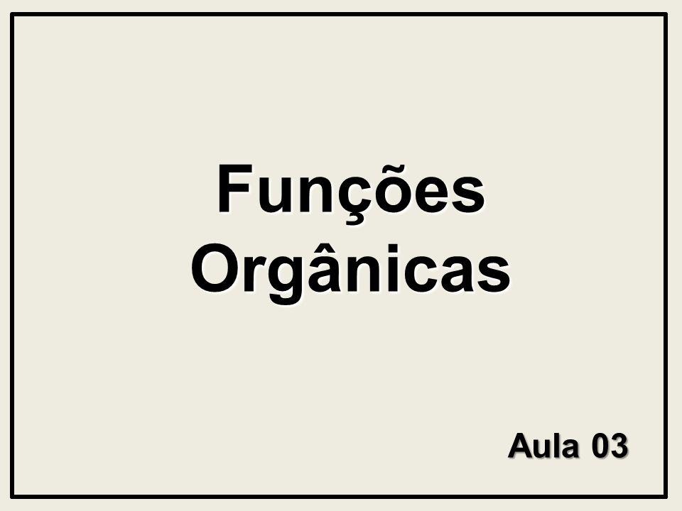Aula 03 Funções Orgânicas