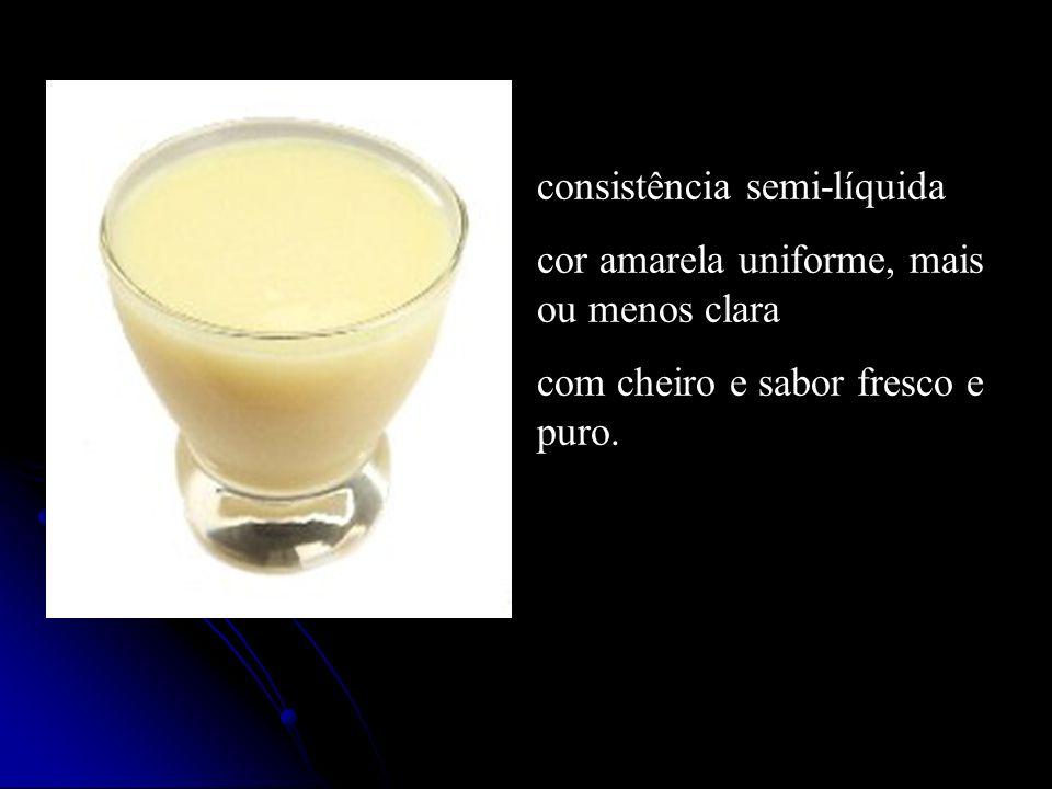 consistência semi-líquida cor amarela uniforme, mais ou menos clara com cheiro e sabor fresco e puro.