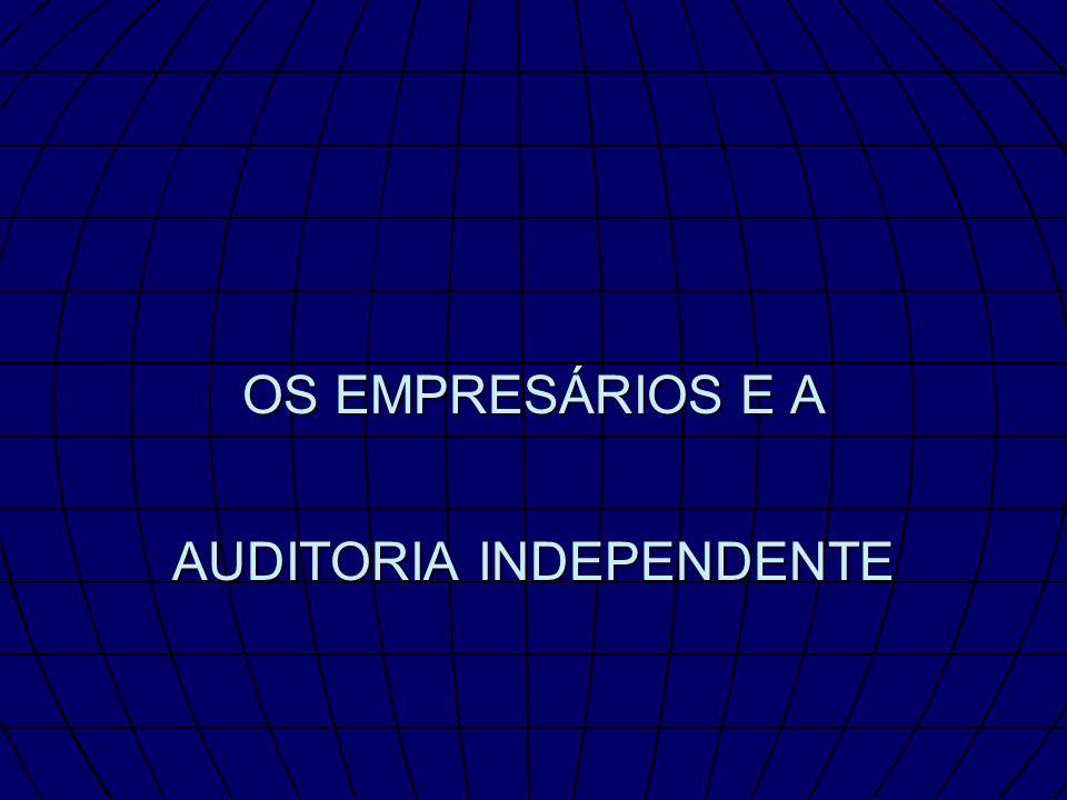 OS EMPRESÁRIOS E A AUDITORIA INDEPENDENTE