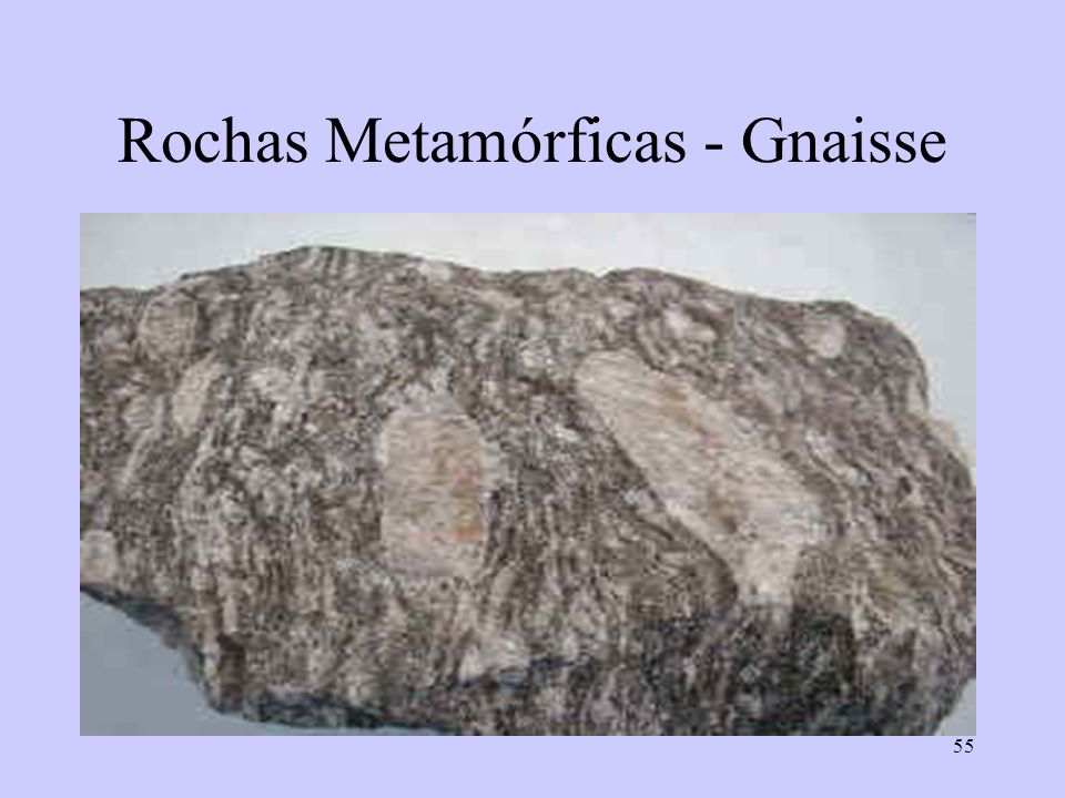55 Rochas Metamórficas - Gnaisse