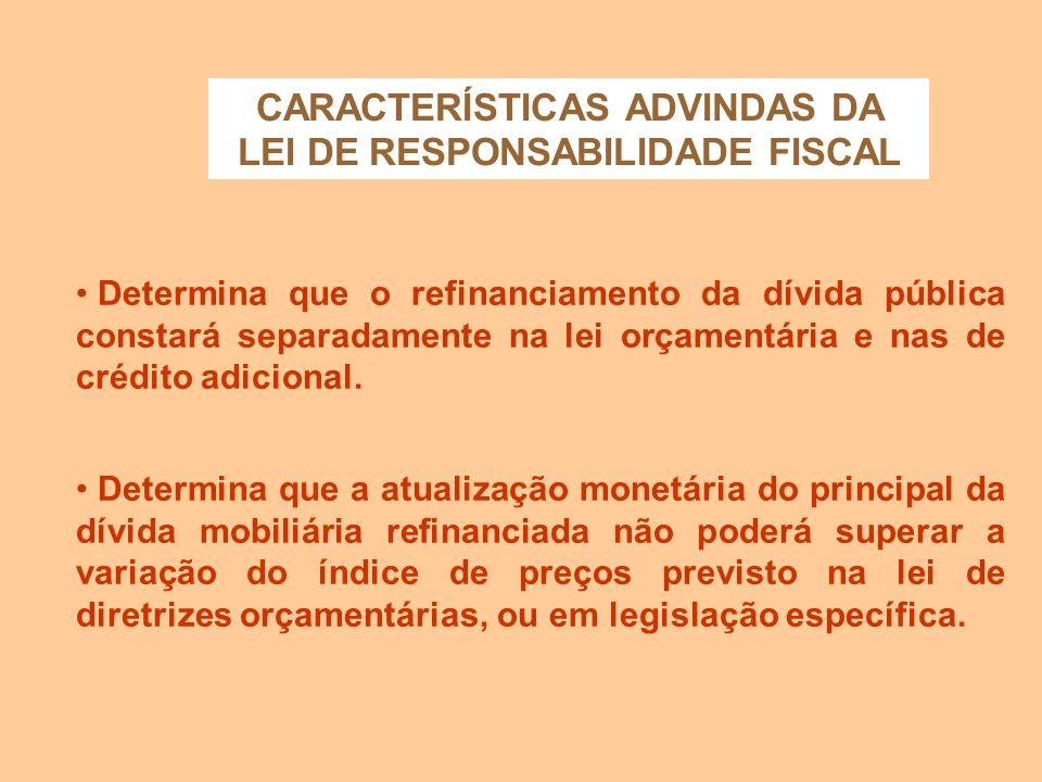 CARACTERÍSTICAS ADVINDAS DA LEI DE RESPONSABILIDADE FISCAL Dispõe que o projeto de lei orçamentária anual será elaborado de forma compatível com o pla