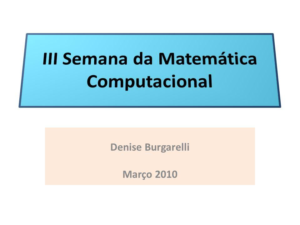 ESTE ENCONTRO Organização : alunos do Curso de Matemática Computacional.