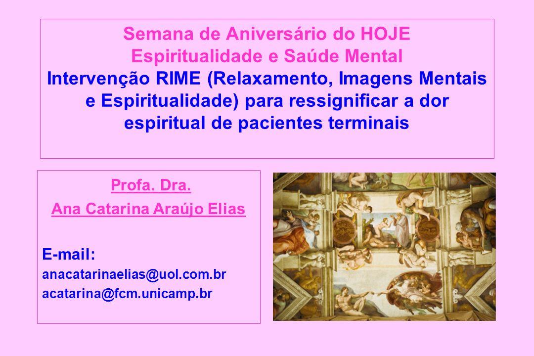 PROJETO PILOTO: CRIANÇAS E ADOLESCENTES (1998) DISSERTAÇÃO DE MESTRADO: ADULTOS (1999-2001) DOUTORADO: PROGRAMA DE TREINAMENTO PARA PROFISSIONAIS DE SAÚDE (2002-2005) RELAXAMENTO, IMAGENS MENTAIS E ESPIRITUALIDADE (RIME) http://libdigi.unicamp.br