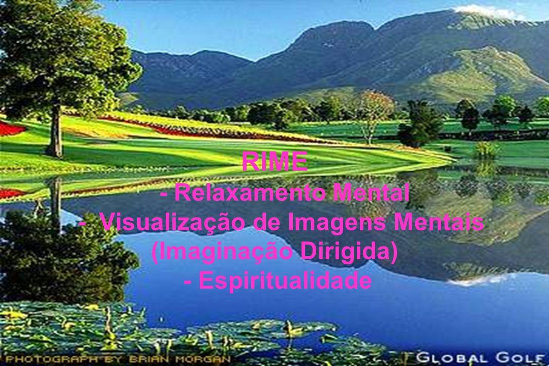 RIME - Relaxamento Mental - Visualização de Imagens Mentais (Imaginação Dirigida) - Espiritualidade