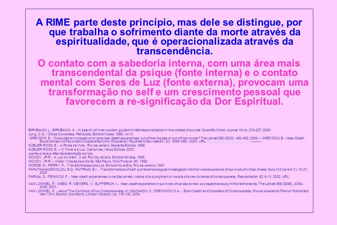 DISCUSSÃO Observamos que a RIME, beneficiou não só os pacientes, mas também os profissionais que a aplicaram, no que se refere à maturidade psico-espiritual.