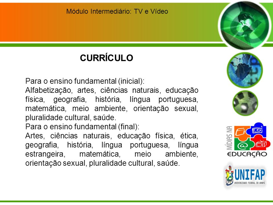 Módulo Intermediário: TV e Vídeo Áreas /disciplinas relacionadas aos componentes curriculares trabalhados em sala de aula.
