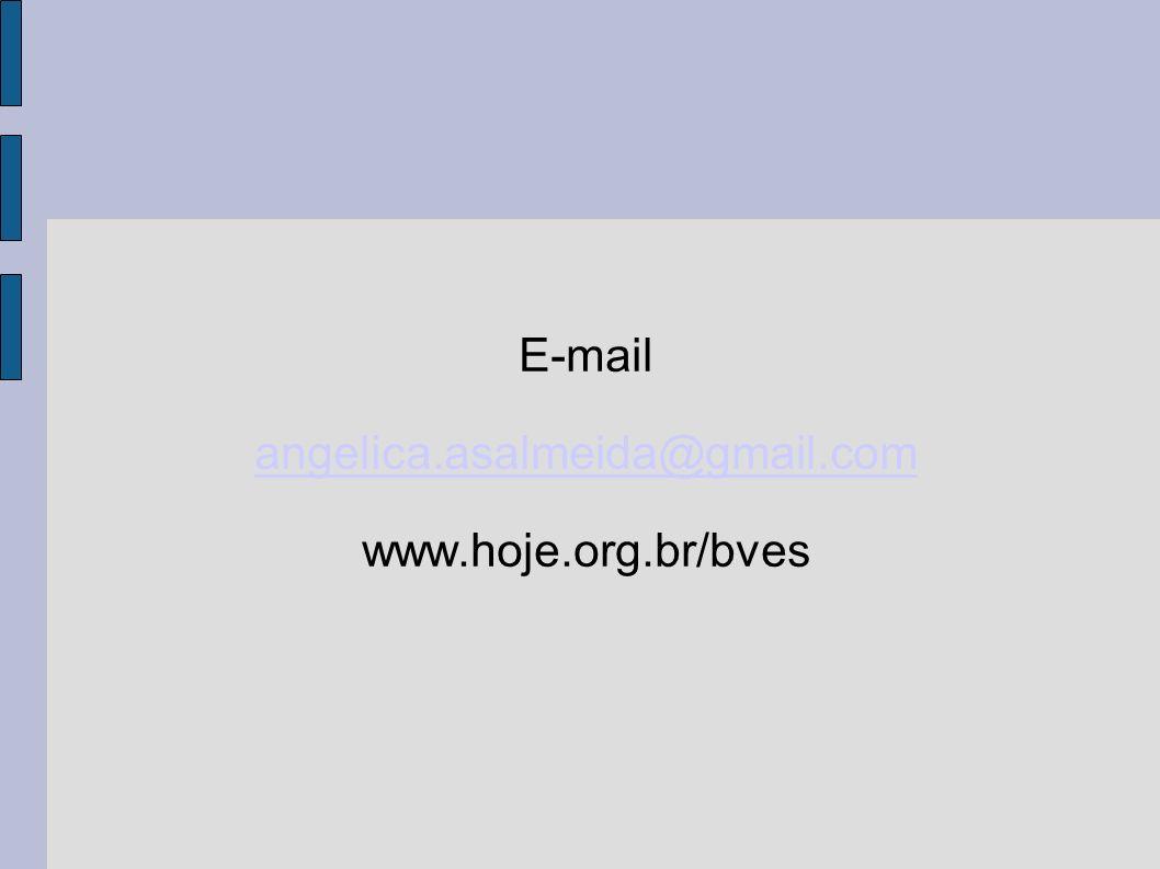 E-mail angelica.asalmeida@gmail.com www.hoje.org.br/bves
