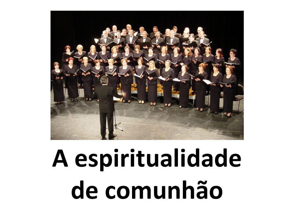 A espiritualidade de comunhão