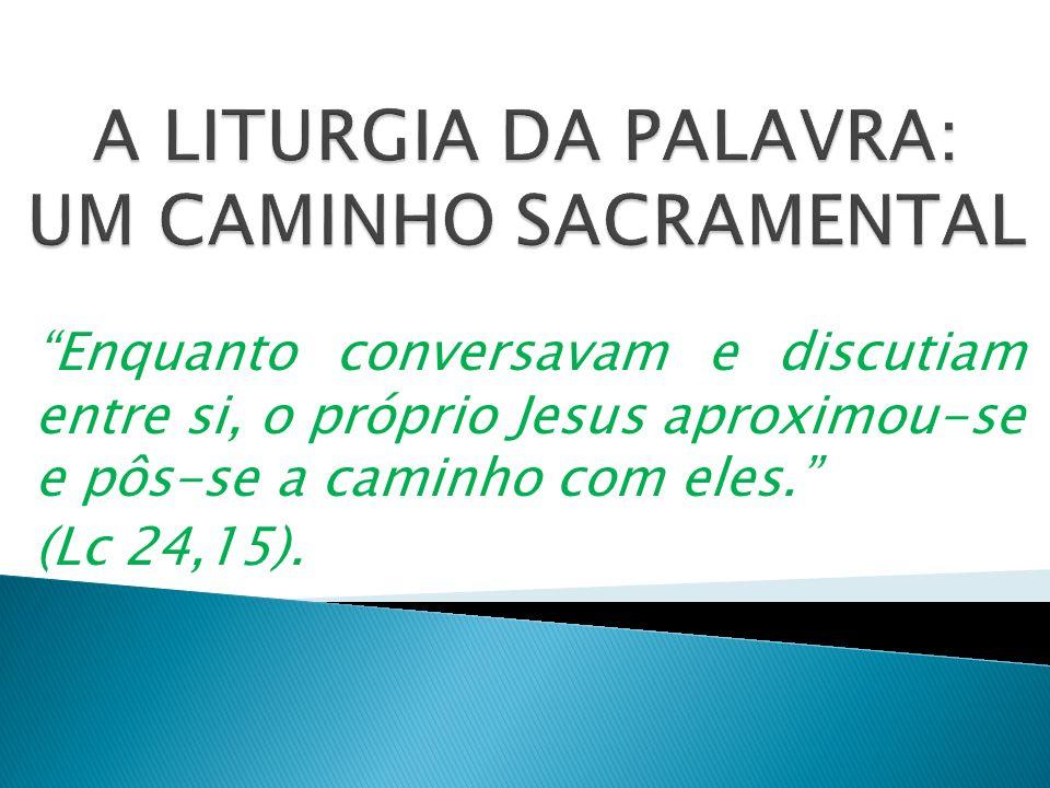 Enquanto conversavam e discutiam entre si, o próprio Jesus aproximou-se e pôs-se a caminho com eles. (Lc 24,15).
