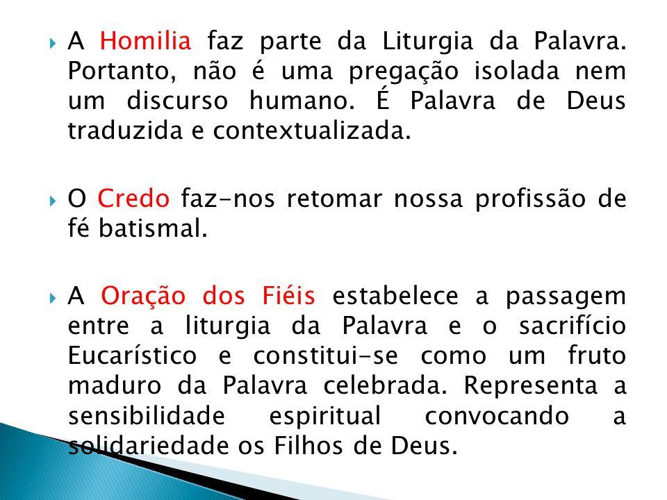 A Homilia faz parte da Liturgia da Palavra. Portanto, não é uma pregação isolada nem um discurso humano. É Palavra de Deus traduzida e contextualizada
