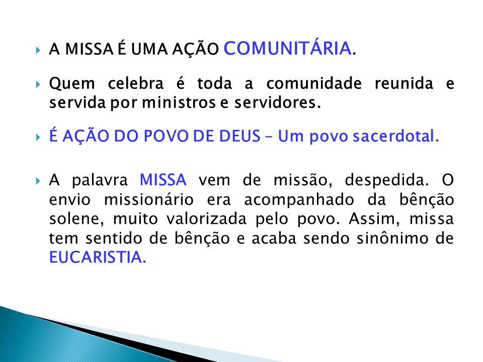 Jesus conclui dizendo: FAÇAM ISTO EM MEMÓRIA DE MIM.