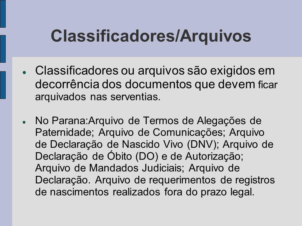 Classificadores/Arquivos Classificadores ou arquivos são exigidos em decorrência dos documentos que devem ficar arquivados nas serventias. No Parana:A