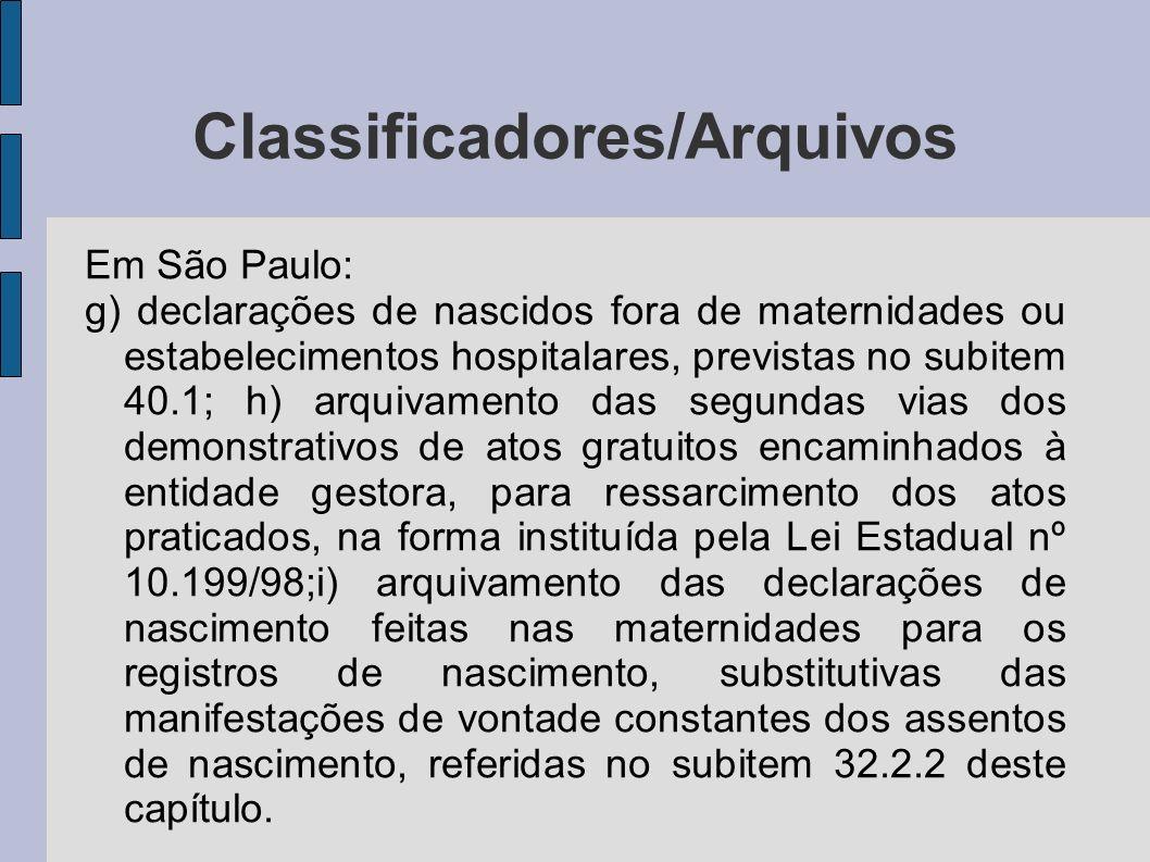 Classificadores/Arquivos Em São Paulo: g) declarações de nascidos fora de maternidades ou estabelecimentos hospitalares, previstas no subitem 40.1; h)
