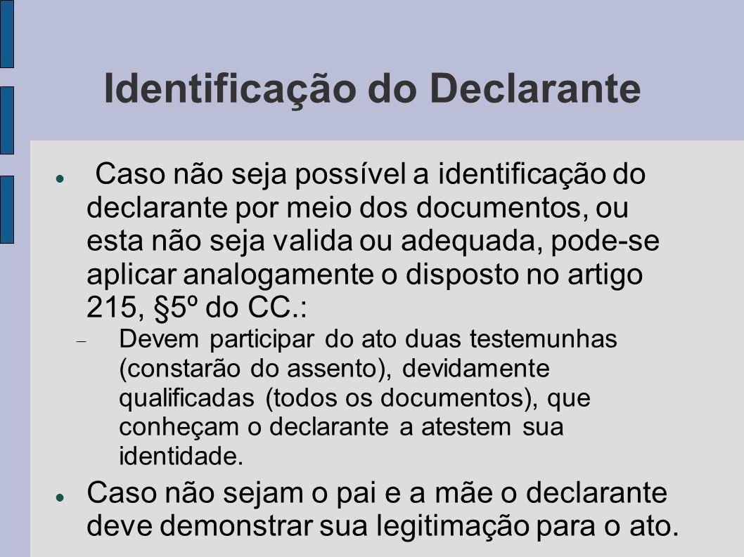 Identificação do Declarante Caso não seja possível a identificação do declarante por meio dos documentos, ou esta não seja valida ou adequada, pode-se