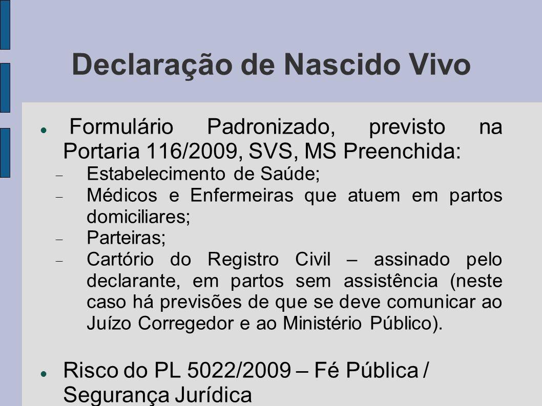 Declaração de Nascido Vivo Formulário Padronizado, previsto na Portaria 116/2009, SVS, MS Preenchida: Estabelecimento de Saúde; Médicos e Enfermeiras