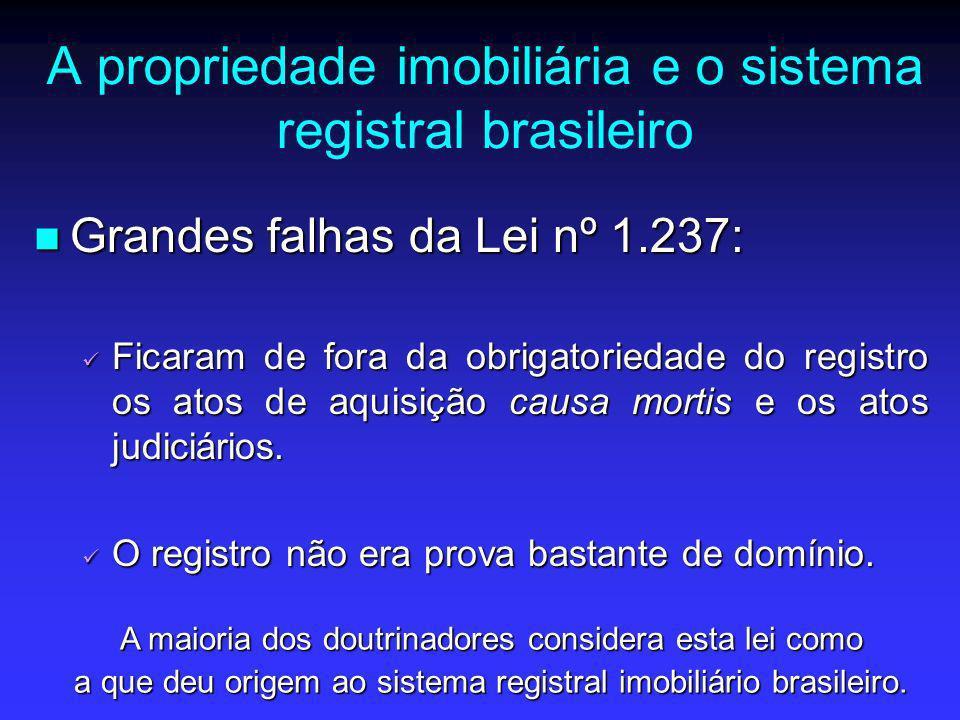 A propriedade imobiliária e o sistema registral brasileiro Grandes falhas da Lei nº 1.237: Grandes falhas da Lei nº 1.237: Ficaram de fora da obrigato