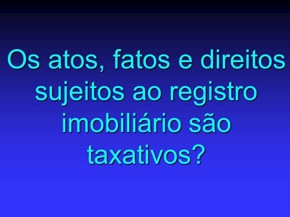 Os atos, fatos e direitos sujeitos ao registro imobiliário são taxativos?