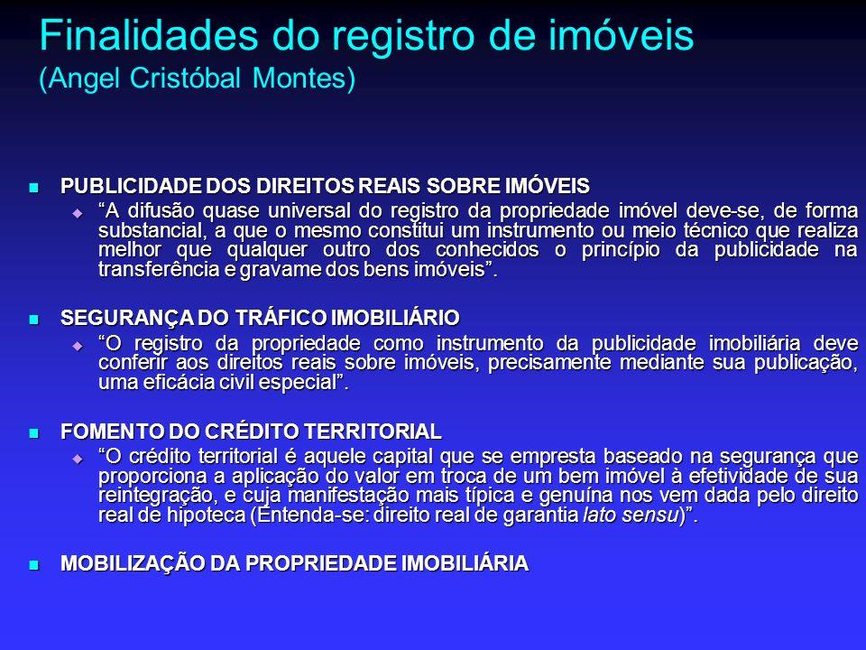 Finalidades secundárias FUNÇÃO ADMINISTRATIVA FUNÇÃO ADMINISTRATIVA Publicizar atos administrativos relativos a imóveis Publicizar atos administrativos relativos a imóveis (art.