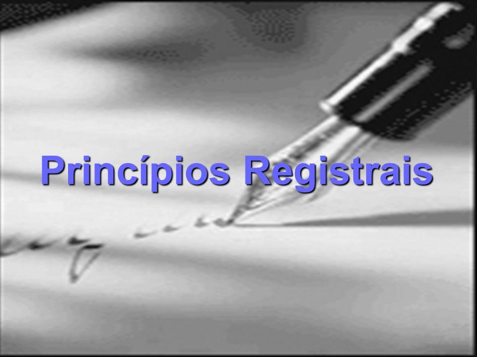 Princípios registrais INSCRIÇÃO INSCRIÇÃO Os direitos reais só se constituem ou se transmitem com o registro (inscrição), salvo as exceções legais (usucapião, etc.) Os direitos reais só se constituem ou se transmitem com o registro (inscrição), salvo as exceções legais (usucapião, etc.) É resumido pela máxima: QUEM NÃO REGISTRA NÃO É DONO ou QUEM NÃO REGISTRA NÃO TEM DIREITO REAL SOBRE O IMÓVEL É resumido pela máxima: QUEM NÃO REGISTRA NÃO É DONO ou QUEM NÃO REGISTRA NÃO TEM DIREITO REAL SOBRE O IMÓVEL (arts.