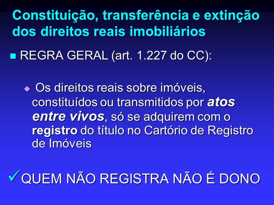 Exceções do CC (registro declaratório) USUCAPIÃO (arts.