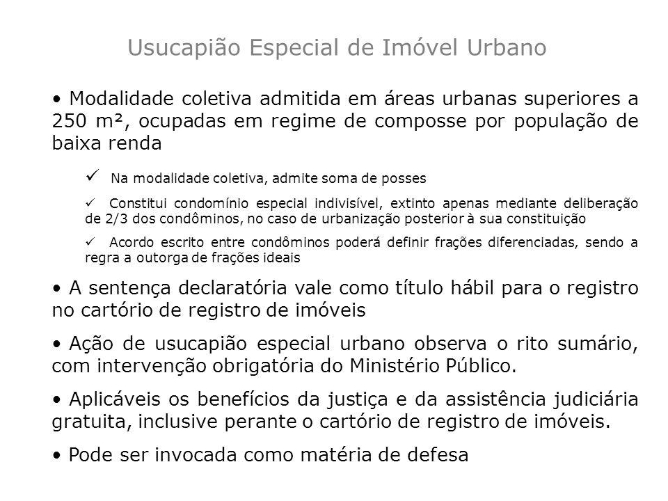 Modalidade coletiva admitida em áreas urbanas superiores a 250 m², ocupadas em regime de composse por população de baixa renda Na modalidade coletiva,